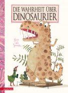 Produktcover: Die Wahrheit über Dinosaurier