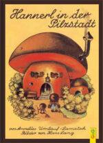 Produktcover: Hannerl in der Pilzstadt