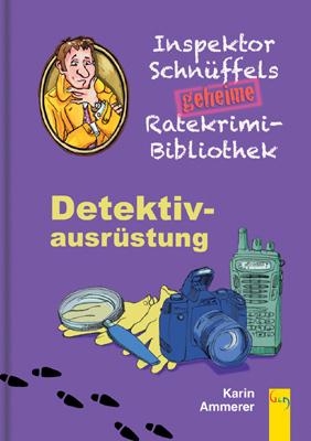 Produktcover: Inspektor Schnüffels geheime Ratekrimi Bibliothek - Detektivausrüstung