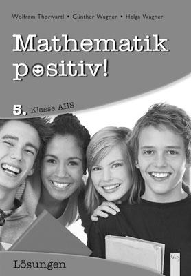 Produktcover: Mathematik positiv! 5 AHS Lösungen Zentralmatura