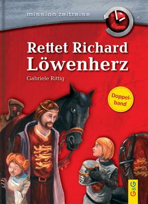 Produktcover: Mission Zeitreise Sammelband: Rettet Richard Löwenherz / Verschwörung gegen Julius Cäsar