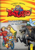 Produktcover: Tom Turbo: Das Geheimnis der Geisterstadt