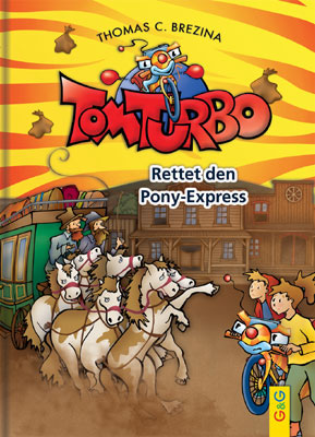 Produktcover: Tom Turbo: Rettet den Pony-Express