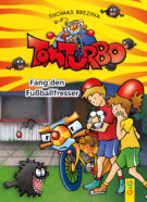 Produktcover: Tom Turbo: Fang den Fußballfresser