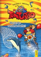 Produktcover: Tom Turbo: Wo ist der tanzende Delfin?