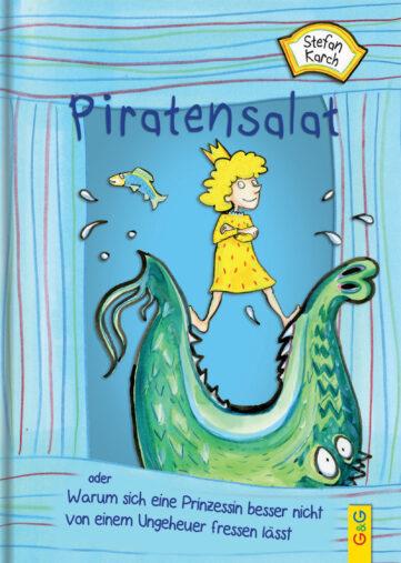 Produktcover: Piratensalat oder Warum sich eine Prinzessin besser nicht von einem Ungeheuer fressen lässt