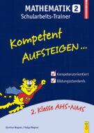 Produktcover: Kompetent Aufsteigen Mathematik 2 - Schularbeits-Trainer
