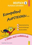 Produktcover: Kompetent Aufsteigen Deutsch 1 - Aufsätze schreiben