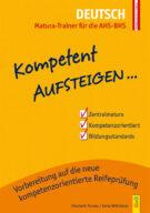 Produktcover: Kompetent Aufsteigen Deutsch - Matura-Trainer für die AHS/BHS