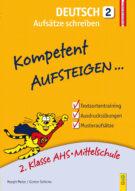 Produktcover: Kompetent Aufsteigen Deutsch 2 - Aufsätze schreiben
