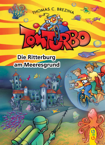 Produktcover: Tom Turbo: Die Ritterburg am Meeresgrund