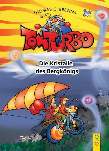 Produktcover: Tom Turbo: Die Kristalle des Bergkönigs