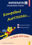 Produktcover: Kompetent Aufsteigen Mathematik 4 - Schularbeits-Trainer