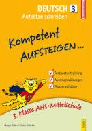 Produktcover: Kompetent Aufsteigen Deutsch 3 - Aufsätze schreiben