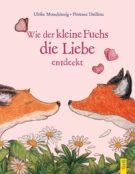 Produktcover: Wie der kleine Fuchs die Liebe entdeckt
