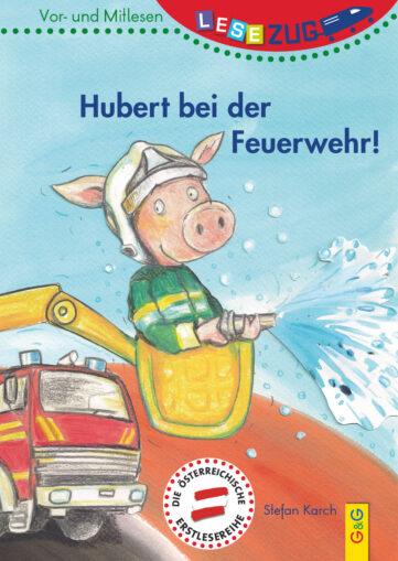 Produktcover: LESEZUG/Vor- und Mitlesen: Hubert bei der Feuerwehr!