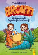 Produktcover: Bronti - Ein Saurier sucht Superkraft-Karottensaft