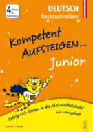 Produktcover: Kompetent Aufsteigen Junior Deutsch - Rechtschreiben 4. Klasse Volksschule