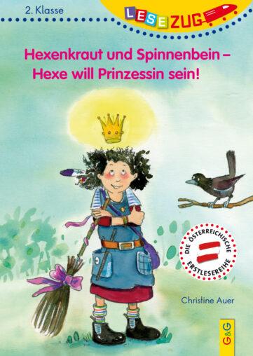 Produktcover: LESEZUG/2. Klasse: Hexenkraut und Spinnenbein - Hexe will Prinzessin sein!