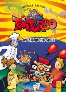 Produktcover: Tom Turbo: Der Spaghetti-Spuk