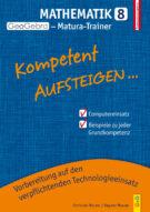 Produktcover: Kompetent Aufsteigen Mathematik 8 - GeoGebra Matura-Trainer