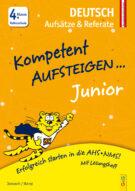 Produktcover: Kompetent Aufsteigen Junior Deutsch - Aufsätze und Referate 4. Klasse VS