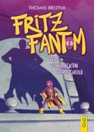 Produktcover: Fritz Fantom - Der Schrecken der Schule