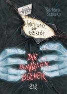 Produktcover: Die dunklen Bücher - Jahrmarkt der Geister