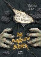 Produktcover: Die Dunklen Bücher / Der Fluch des alten Bergwerks