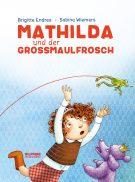 Produktcover: Mathilda und der Großmaulfrosch