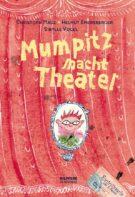 Produktcover: Mumpitz macht Theater