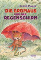 Produktcover: Die Erdmaus und der Regenschirm