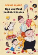 Produktcover: Opa und Paul hecken was aus