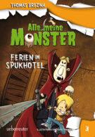 Produktcover: Alle meine Monster - Ferien im Spukhotel