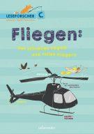Produktcover: Fliegen: Von schnellen Vögeln und tollen Fliegern