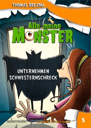 Produktcover: Alle meine Monster - Unternehmen Schwesternschreck