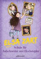 Produktcover: Elsa Zart und die Schule für Aufschneider und Hochstapler