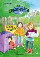Produktcover: Die Chaos-Klasse - Wirbel im Wald