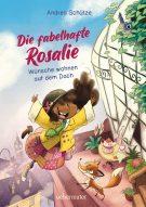 Produktcover: Die fabelhafte Rosalie - Wünsche wohnen auf dem Dach