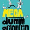 Produktcover: Mega dumm gelaufen