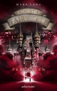 Produktcover: Almost a Fairy Tale - Vergessen