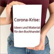 Corona-Krise: Ideen und Material für den Buchhandel