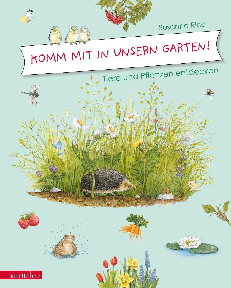 Komm mit in unsern Garten, Susanne Riha
